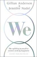 Anderson, Gillian, Nadel, Jennifer - We: The uplifting manual for women seeking happiness - 9780008241933 - KTG0014616
