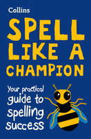 Collins Dictionaries - Collins Spell Like a Champion: Your Practical Guide to Spelling Success - 9780008241971 - V9780008241971