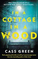 Green, Cass - In a Cottage In a Wood: The gripping new psychological thriller from the bestselling author of The Woman Next Door - 9780008248956 - KRS0029608