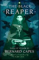 Capes, Bernard - The Black Reaper: Tales of Terror by Bernard Capes (Collins Chillers) (HarperCollins Chillers) - 9780008249076 - V9780008249076