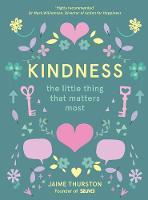 Jaime Thurston and 52 Lives, Jaime Thurston and 52 Lives, Jaime Thurston and 52 Lives - Kindness - The Little Thing that Matters Most - 9780008252847 - KCG0000929