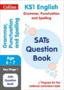 Collins KS1 - Collins KS1 SATs Revision and Practice - New Curriculum – KS1 Grammar, Punctuation and Spelling SATs Question Book - 9780008253134 - V9780008253134