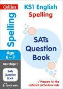 Collins KS1 - Collins KS1 SATs Revision and Practice - New Curriculum – KS1 Spelling SATs Question Book - 9780008253141 - V9780008253141