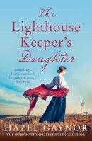 Gaynor, Hazel - The Lighthouse Keeper's Daughter - 9780008255220 - 9780008255220