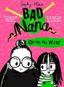 Henn, Sophy - Older Not Wiser: A wickedly funny new Children's book for ages six and up (Bad Nana) - 9780008268060 - 9780008268060