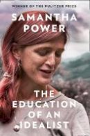 Samantha Power - The Education of an Idealist - 9780008274917 - 9780008274917