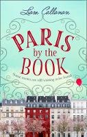 Callanan, Liam - Paris by the Book: one of the most enchanting and uplifting books of the summer! - 9780008281984 - 9780008281984