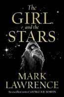 Lawrence, Mark - The Girl and the Stars: The stellar new series from bestselling fantasy author of PRINCE OF THORNS and RED SISTER, Mark Lawrence: Book 1 (Book of the Ice) - 9780008284794 - 9780008284794