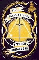 Stephen Donaldson - The Wounded Land (The Second Chronicles of Thomas Covenant, Book 1) - 9780008287429 - 9780008287429