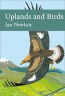 Newton, Ian - Uplands and Birds (Collins New Naturalist Library) - 9780008298500 - 9780008298500