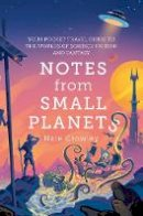Crowley, Nate - Notes from Small Planets: 2020's Essential Travel Guide to the Worlds of Science Fiction and Fantasy! The ONLY Travel Guide You'll Need This Year! - 9780008306861 - 9780008306861