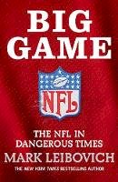 Leibovich, Mark - Big Game: The NFL in Dangerous Times - 9780008317614 - 9780008317614