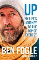 Fogle, Ben, Fogle, Marina - Up: My Life's Journey to the Top of Everest - 9780008319229 - KSG0017963