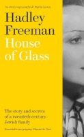 Freeman, Hadley - House of Glass: The story and secrets of a twentieth-century Jewish family - 9780008322632 - 9780008322632