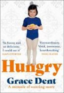 Dent, Grace - Hungry: The Highly Anticipated Memoir from One of the Greatest Food Writers of All Time - 9780008333171 - 9780008333171