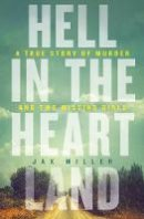 Miller, Jax - Hell in the Heartland: A true story of murder and two missing girls - 9780008335182 - 9780008335182