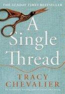 Chevalier, Tracy - A Single Thread - 9780008336479 - 9780008336479
