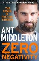 Middleton, Ant - Zero Negativity: The Power of Positive Thinking - 9780008336523 - 9780008336523