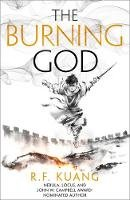 Kuang, R.F. - The Burning God: The award-winning epic fantasy trilogy that combines the history of China with a gripping world of gods and monsters (The Poppy War, Book 3): The Poppy War (3) - 9780008339159 - 9780008339159