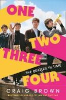 Brown, Craig - One Two Three Four: The Beatles in Time - 9780008340001 - 9780008340001