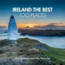 McKenna, John, McKenna, Sally - Ireland The Best 100 Places: Extraordinary places and where best to walk, east and sleep - 9780008354688 - V9780008354688