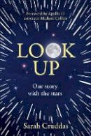 Cruddas, Sarah - Look Up: Our story with the stars - 9780008358280 - 9780008358280