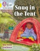Senior, Suzy, Collins Big Cat - Collins Big Cat Phonics for Letters and Sounds – Snug in the Tent: Band 03/Yellow - 9780008379872 - 9780008379872