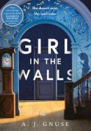 Gnuse, A.J. - Girl in the Walls: A thrilling fiction debut, the Gothic novel of 2021 - 9780008381035 - 9780008381035