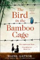 Gaynor, Hazel - The Bird in the Bamboo Cage - 9780008393649 - 9780008393649