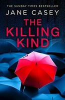 Casey, Jane - The Killing Kind: The incredible new 2021 break-out crime thriller suspense book from a Top 10 Sunday Times bestselling author - 9780008404925 - 9780008404925