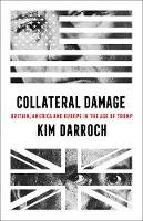 - Collateral Damage: Britain, America and Europe in the Age of Trump - 9780008411589 - 9780008411589