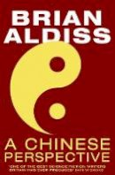 Aldiss, Brian - A Chinese Perspective - 9780008412593 - 9780008412593