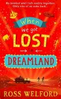 Welford, Ross - When We Got Lost in Dreamland - 9780008451905 - 9780008451905