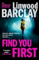 Barclay, Linwood - Find You First: The most gripping psychological crime thriller of 2021 from the international bestselling author of books like Elevator Pitch - 9780008460709 - 9780008460709