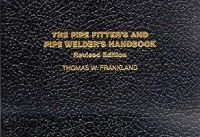Frankland, Thomas W. - The Pipe Fitter's and Pipe Welder's Handbook - 9780028025001 - V9780028025001