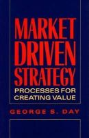 Day, George S. - Marketing Driven Strategy: Process for Creating Value - 9780029072110 - KTJ0025323