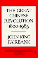 Fairbank, John King - The Great Chinese Revolution 1800-1985 - 9780060390761 - KCD0010525