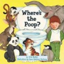 Markes, Julie; Hartung, Susan Kathleen - Where's the Poop - 9780060530891 - V9780060530891