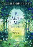 Nye, Naomi Shihab - A Maze Me: Poems for Girls - 9780060581916 - V9780060581916