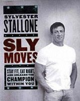 Stallone, Sylvester - Sly Moves - 9780060737870 - 9780060737870