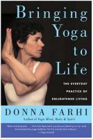 Donna Farhi - Bringing Yoga to Life: The Everyday Practice of Enlightened Living - 9780060750466 - V9780060750466