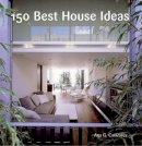 Canizares, Ana - 150 Best House Ideas - 9780060780005 - V9780060780005