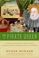 Ronald, Susan - The Pirate Queen: Queen Elizabeth I, Her Pirate Adventurers, and the Dawn of Empire - 9780060820671 - V9780060820671