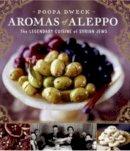 Dweck, Poopa; Cohen, Michael J. - Aromas of Aleppo - 9780060888183 - V9780060888183