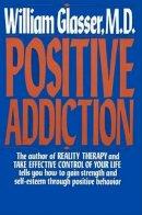 William Glasser - Positive Addiction (Harper Colophon Books) - 9780060912499 - KAK0012722