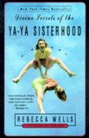 Wells, Rebecca - Divine Secrets of the Ya-Ya Sisterhood: A Novel - 9780060928339 - KRS0000320