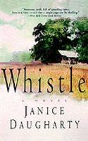 Daugharty, Janice - Whistle: A Novel - 9780060930912 - KEX0249439