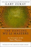 Zukav, Gary - Dancing Wu Li Masters: An Overview of the New Physics - 9780060959685 - V9780060959685