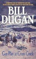 Dugan, Bill - Gun Play at Cross Creek - 9780061000799 - KTK0080517