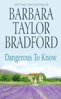 Bradford, Barbara Taylor - Dangerous to Know - 9780061092084 - KRF0002434